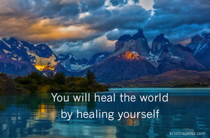 Montaions Lake You will heal the wrld by healing yourself