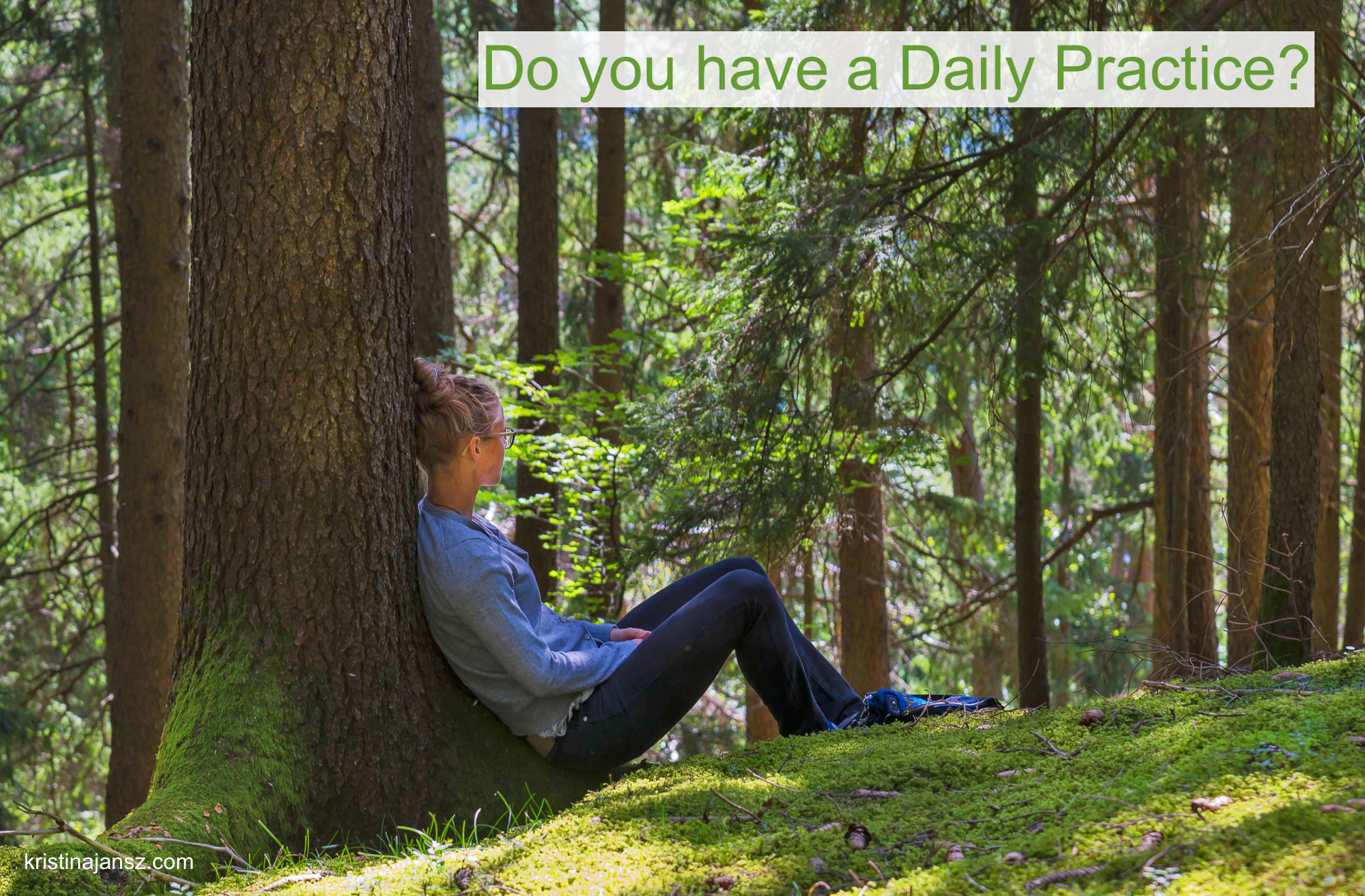 We all need a Daily Practice